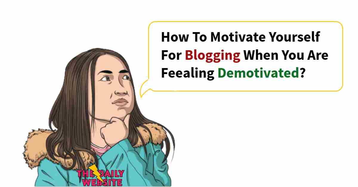 How To Motivate Yourself When You Are Feeling Demotivated in Writing time