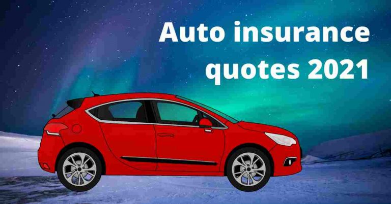 Auto insurance quotes 2021