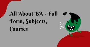 BA Full Form in 2021 Best Knowledge About BA 1