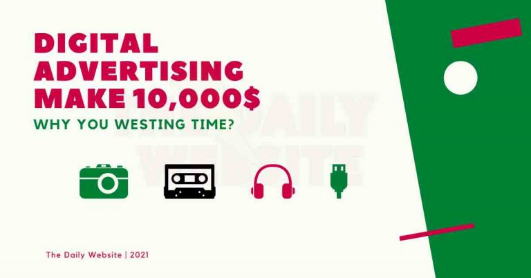 Digital Advertising 2021 - Make Unlimited money Best knowledge