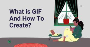 Why GIF 2021 What GIF How to Make A Best GIF 2