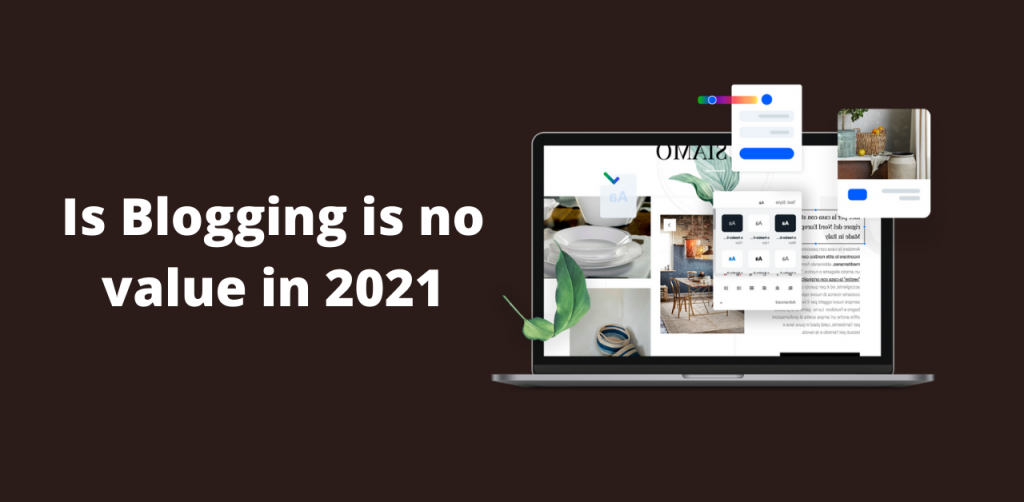Blogging 2021 is no value For News Bloggers