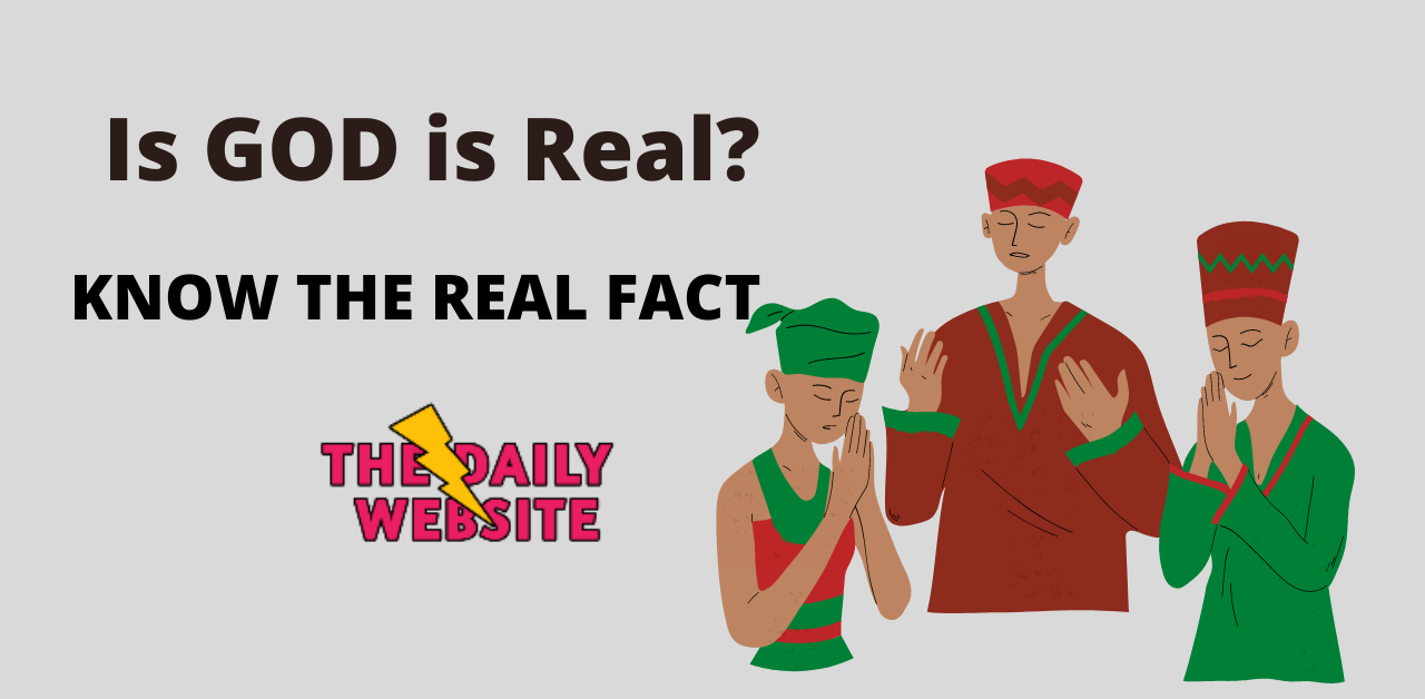 Is GOD real - 2021 Proof God is real Best of The Daily Website