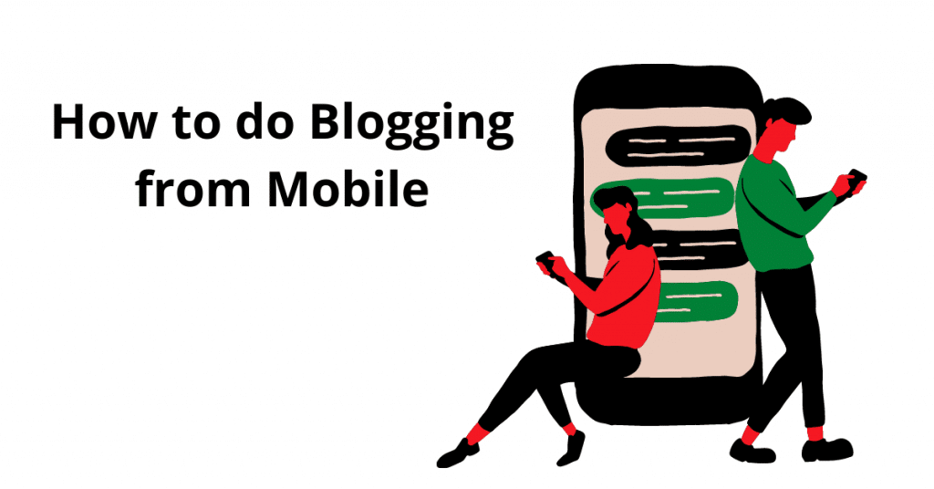 to start Blogging from mobile phone