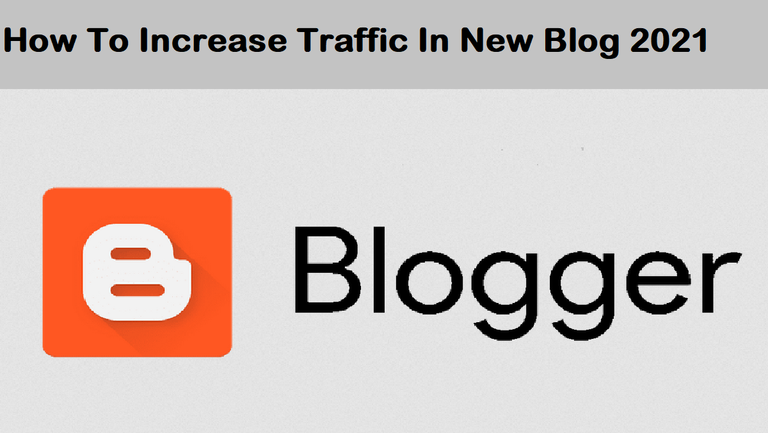 How To Increase Traffic In New Blog 2021